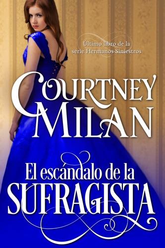 Courtney Milan - El escándalo de la sufragista