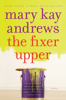 Mary Kay Andrews - The Fixer Upper artwork