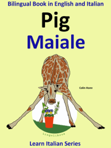Bilingual Book in English and Italian: Pig - Maiale. Learn Italian Collection. Couverture de livre