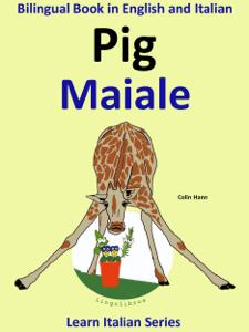 Bilingual Book in English and Italian: Pig - Maiale. Learn Italian Collection. Copertina del libro