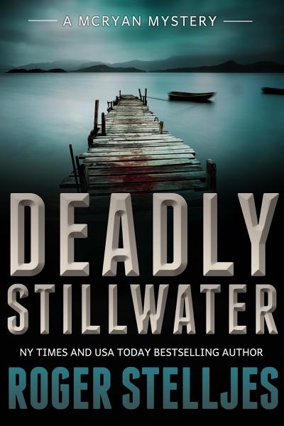 Deadly Stillwater - Roger Stelljes book cover
