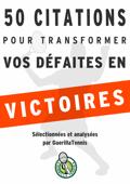 Tennis : 50 citations pour transformer tes défaites en victoires
