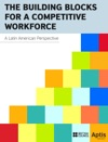 The Building Blocks For A Competitive Workforce A Latin American Perspective
