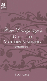 Her Ladyship's Guide to Modern Manners