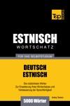 Deutsch-Estnischer Wortschatz Fr Das Selbststudium 5000 Wrter