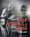 Fra Balkonen Drysser Alle Peter AGs Sange 1966-2014