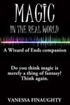 Magic In The Real World A Wizard Of Ends Companion