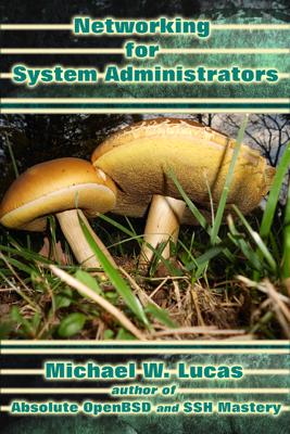 Networking for Systems Administrators - Michael W. Lucas book