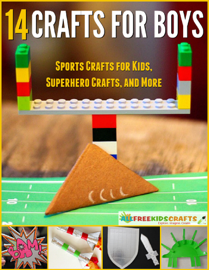 14 Crafts for Boys: Sports Crafts for Kids, Superhero Crafts, and More book