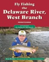 Fly Fishing The Delaware River West Branch Pennsylvania