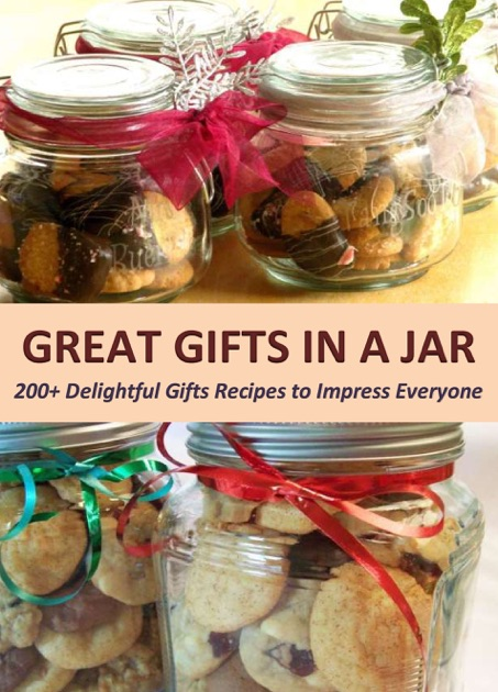 anna joyceの great gifts in a jar 200 delightful gifts recipes to