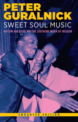 Sweet Soul Music (Enhanced Edition) - Peter Guralnick book