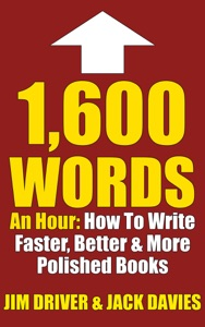 1600 Words an Hour: How to Write Faster, Better & More Polished Books for Kindle Using the QC System da Jim Driver
