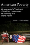 American Poverty Why Americas Treatment Of The Poor Undermines Its Authority As A World Power