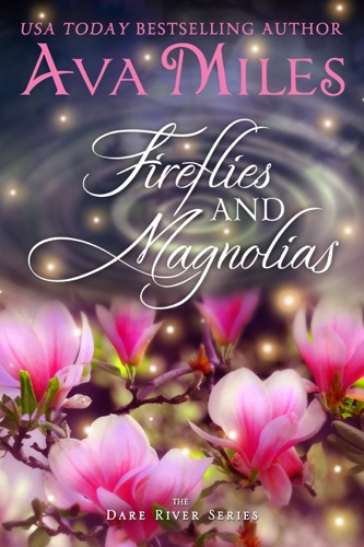 Ava Miles - Fireflies and Magnolias