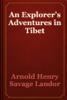 Arnold Henry Savage Landor - An Explorer's Adventures in Tibet artwork