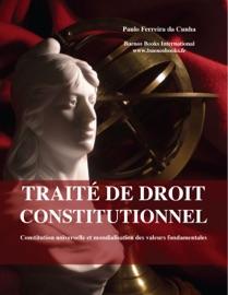 Traite De Droit Constitutionnel Constitution Universelle Et Mondialisation Des Valeurs Fondamentales