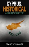 Cyprus  Historical And Descriptive