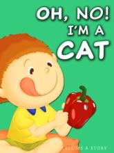 Oh, No! I'm A Cat!