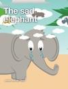 The Sad Elephant