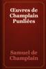 Samuel de Champlain - Œuvres de Champlain Punliées artwork
