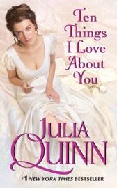 Ten Things I Love About You - Julia Quinn by  Julia Quinn PDF Download
