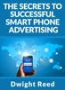 The Secrets To Successful Smart Phone Advertising