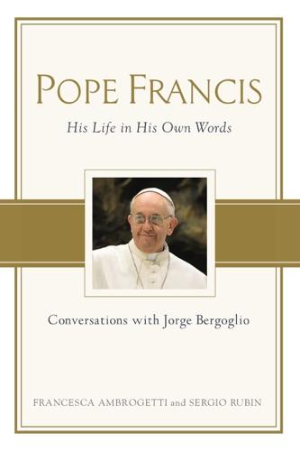 Francesca Ambrogetti & Sergio Rubin - Pope Francis