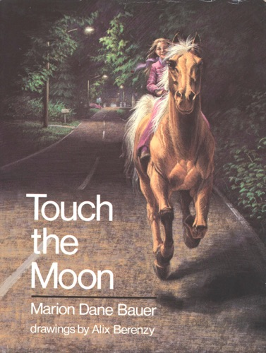 Marion Dane Bauer & Alix Berenzy - Touch the Moon