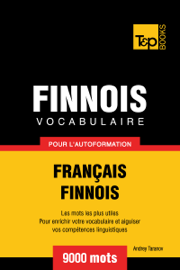 Vocabulaire Français-Finnois pour l'autoformation: 9000 mots