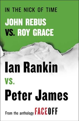 Ian Rankin & Peter James - In the Nick of Time