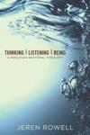 Thinking Listening Being