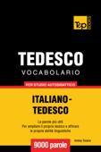 Vocabolario Italiano-Tedesco per studio autodidattico: 9000 parole