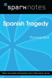 Spanish Tragedy Sparknotes Literature Guide