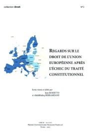 Regards Sur Le Droit De L Union Europ Enne Apr S L Chec Du Trait Constitutionnel