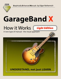 GarageBand X - How It Works (Light Edition) book