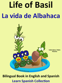 Learn Spanish: Spanish for Kids. Life of Basil - La vida de Albahaca.