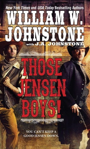 William W. Johnstone & J.A. Johnstone - Those Jensen Boys!