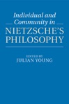 Individual And Community In Nietzsches Philosophy