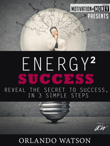 Motivation & Money Series: Energy to Success, Reveal the Secret to Success in 3 Simple Steps Book Review