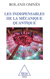 Les Indispensables de la mécanique quantique