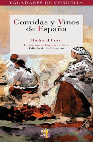 Richard Ford & José Esteban - Comidas y vinos de España