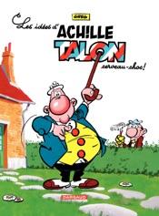 Achille Talon - Tome 1 -Les idées d'Achille Talon, cerveau choc