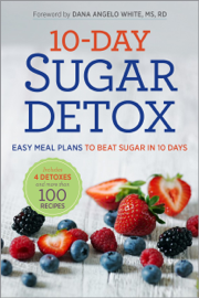 10-Day Sugar Detox: Easy Meal Plans to Beat Sugar in 10 Days book