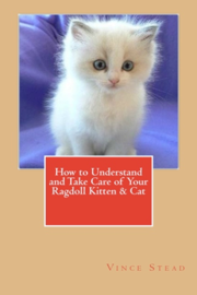 How to Understand and Take Care of Your Ragdoll Kitten & Cat book