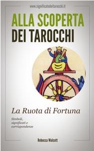 La Ruota di Fortuna negli Arcani Maggiori dei Tarocchi Book Cover