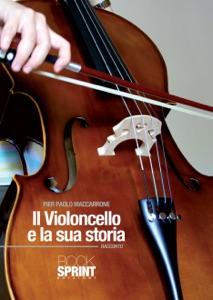 Il violoncello e la sua storia Book Cover