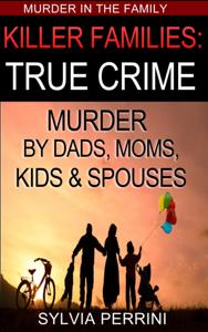 Killer Families: True Crime Book Review