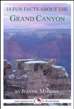 14 Fun Facts About the Grand Canyon: A 15-Minute Book