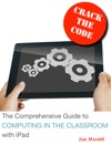 The Comprehensive Guide To Computing In The Classroom IPad